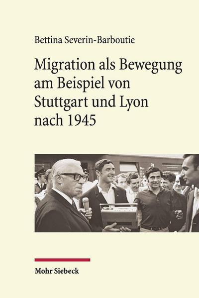 migration-als-bewegung-am-beispiel-von-stuttgart-und-lyon-nach-1945