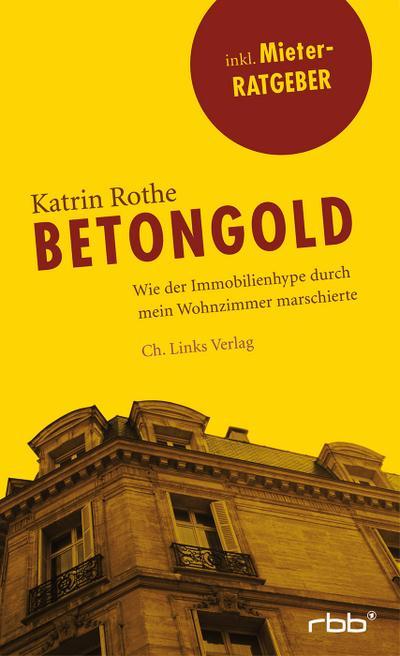 Betongold  Wie der Immobilienhype durch mein Wohnzimmer marschierte  Deutsch