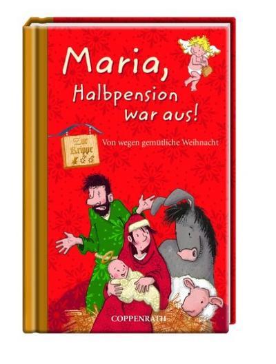 Maria, Halbpension war aus!