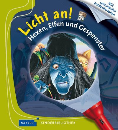 Hexen, Elfen und Gespenster: Licht an!