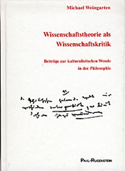 Wissenschaftstheorie als Wissenschaftskritik: Beiträge zur kulturalistischen Wende in der Philosophie