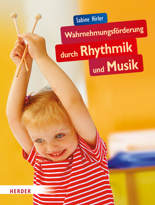 NEU Wahrnehmungsförderung durch Rhythmik und Musik Sabine Hirler 324321