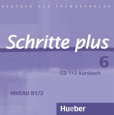 Schritte plus 6: Deutsch als Fremdsprache / 2 Audio-CDs zum Kursbuch - Verlag Gmbh & Co. KG Hueber - Audio CD, Deutsch, Silke Hilpert, Anne Robert, Anja Schümann, Franz Specht, Deutsch als Fremdsprache, Deutsch als Fremdsprache