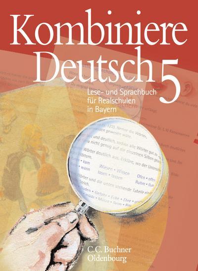 kombiniere-deutsch-lese-und-sprachbuch-fur-realschulen-in-bayern-kombiniere-deutsch-bayern-5