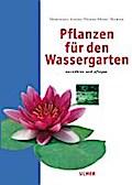 Pflanzen für den Wassergarten: Auswählen und  ...