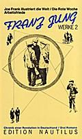Werke 2. Joe Frank illustriert die Welt. Die rote Woche. Arbeitsfriede. 3 Romane