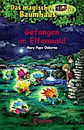Das magische Baumhaus - Gefangen im Elfenwald ...