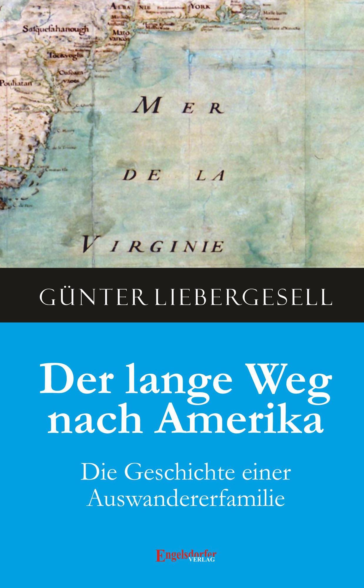 Der lange Weg nach Amerika Günter Liebergesell