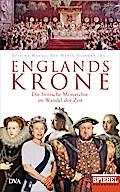 Englands Krone; Die britische Monarchie im Wa ...