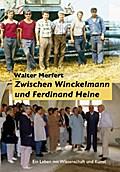 Zwischen Winckelmann und Ferdinand Heine