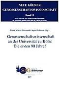 Genossenschaftswissenschaft an der Universität zu Köln: Die ersten 90 Jahre!