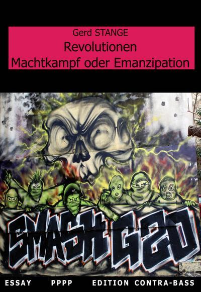Revolutionen - Machtkampf oder Emanzipation: Essay