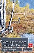 Vom Jagen daheim und in der Fremde; Jagderzäh ...
