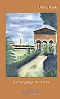 Spaziergänge in Verona: Mit sechs Bildern der ...