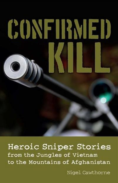 confirmed-kill-heroic-sniper-stories-from-the-jungles-of-vietnam-to-the-mountains-of-afghanistan, 17.01 EUR @ regalfrei-de