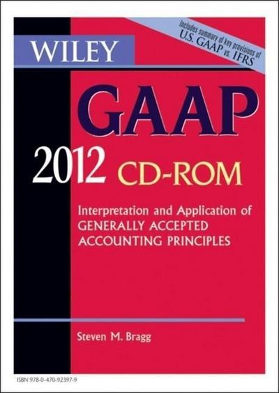 Wiley GAAP 2012: Interpretation and Application of Generally Accepted Accounting Principles, CD-ROM (Wiley Gaap (CD-Rom)) - John Wiley & Sons - CD-ROM, Englisch, Steven M. Bragg, Interpretation and Application of Generally Accepted Accounting Principles, CD-ROM, Interpretation and Application of Generally Accepted Accounting Principles, CD-ROM