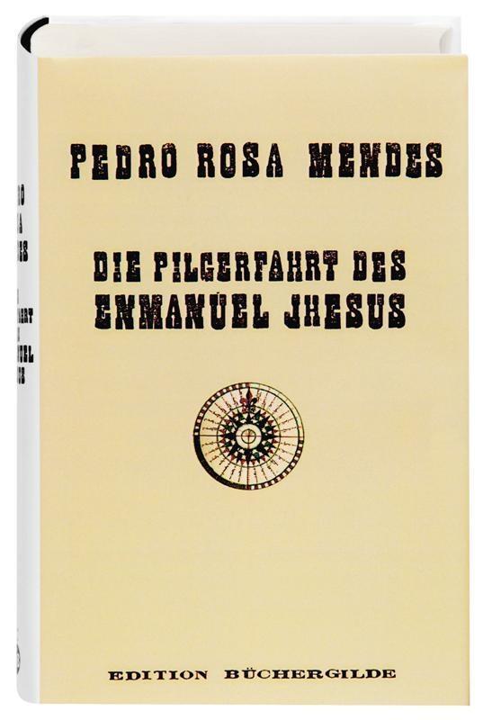 Die-Pilgerfahrt-des-Enmanuel-Jhesus-Pedro-Rosa-Mendes