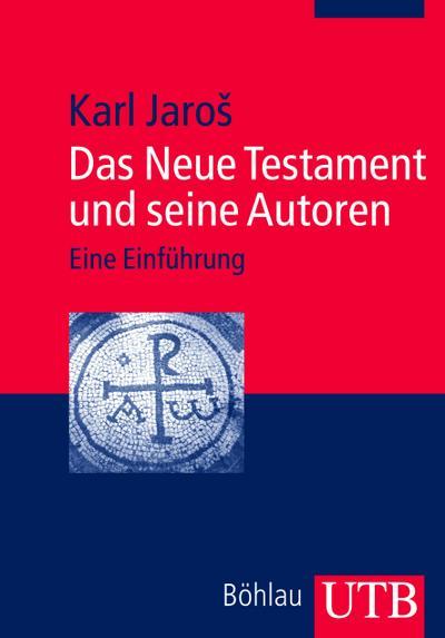 Das Neue Testament und seine Autoren: Eine Einführung