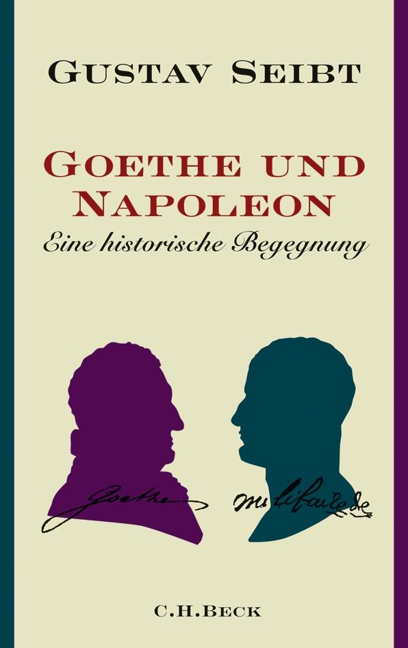 Goethe-und-Napoleon-Gustav-Seibt
