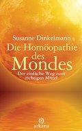 Die Homöopathie des Mondes; Der einfache Weg  ...