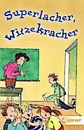 Superlacher, Witzekracher