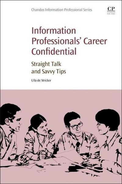 information-professionals-career-confidential-straight-talk-and-savvy-tips