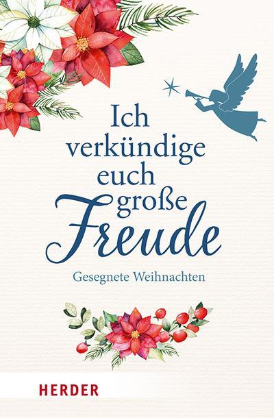 Ich verkündige euch große Freude  Gesegnete Weihnachten  Hrsg. v. Neundorfer, German  Deutsch  Mit Vignetten