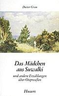 Das Mädchen aus Suwalki und andere Erzählungen aus Ostpreußen