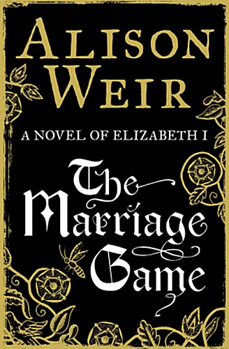 Alison-Weir-The-Marriage-Game9780091930868