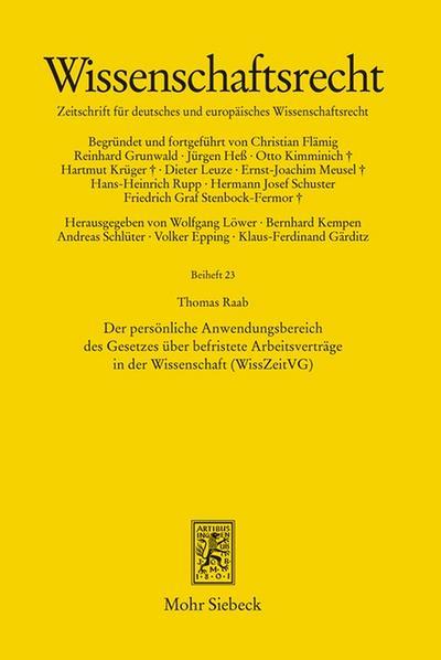 Der persönliche Anwendungsbereich des Gesetzes über befristete Arbeitsverträge in der Wissenschaft (WissZeitVG) (Wissenschaftsrecht. Beihefte)