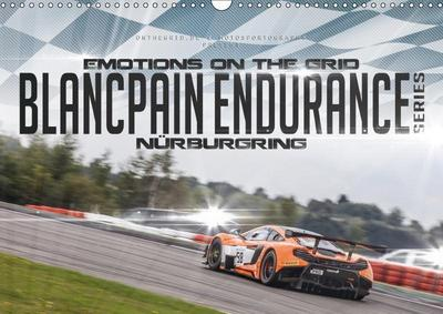 EMOTIONS ON THE GRID - Blancpain Endurance Series Nürburgring (Wandkalender 2019 DIN A3 quer)