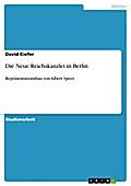 9783640983032 - David Kiefer: Die Neue Reichskanzlei in Berlin - Repräsentationsbau von Albert Speer - Livre