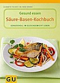 Säure-Basen-Kochbuch. Genussvoll im Gleichgew ...