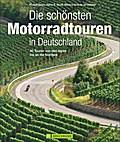 Die schönsten Motorradtouren in Deutschland:  ...