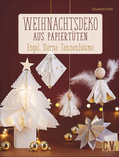 Weihnachtsdeko aus Papiertüten  Engel, Sterne, Tannenbäume  Deutsch  durchgeh. farbig, mit Vorlagenbogen