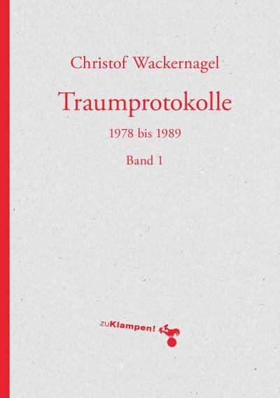 Traumprotokolle: 1978 bis 1989. Band 1