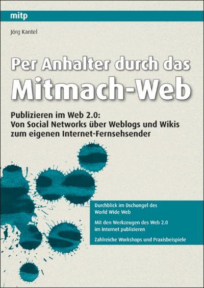 per-anhalter-durch-das-mitmach-web-publizieren-im-web-2-0-von-social-networks-uber-weblogs-und-wik