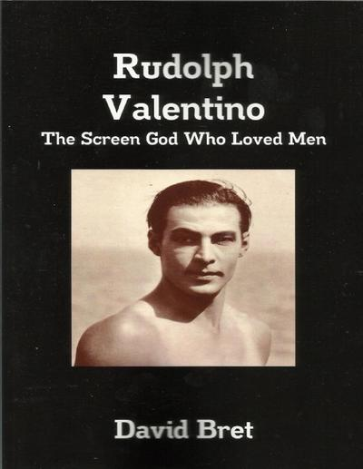 Rudolph Valentino: The Screen God Who Loved Men