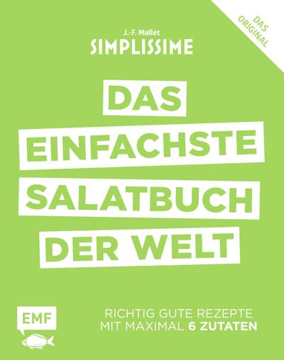 Simplissime ? Das einfachste Salatbuch der Welt  Richtig gute Rezepte mit maximal 6 Zutaten  Deutsch