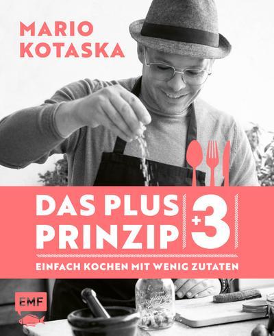 Das Plus-3-Prinzip – Einfach Kochen mit wenig Zutaten  Bekannt aus der TV-Kochshow Küchenschlacht  Fotos v. Rüther, Manuela  Deutsch