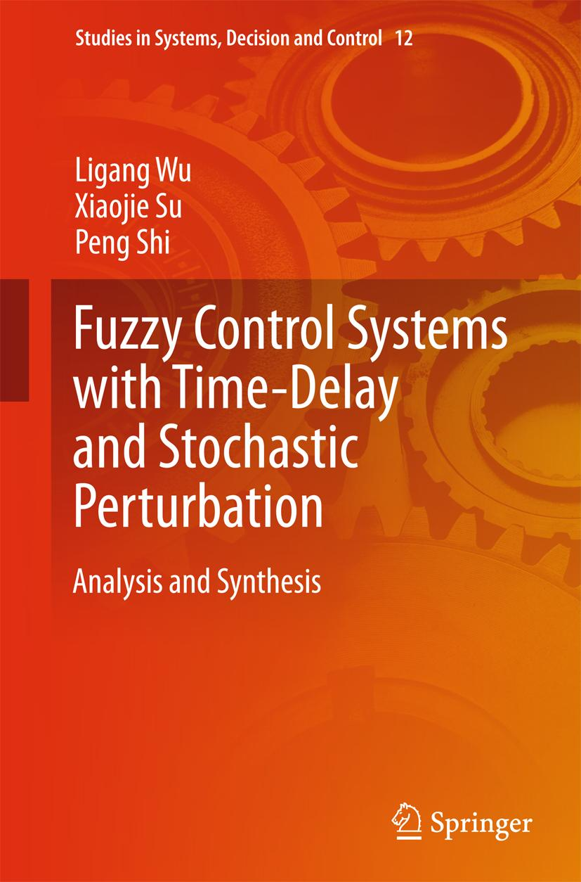 Fuzzy-Control-Systems-with-Time-Delay-and-Stochastic-Perturbation-Ligang-Wu