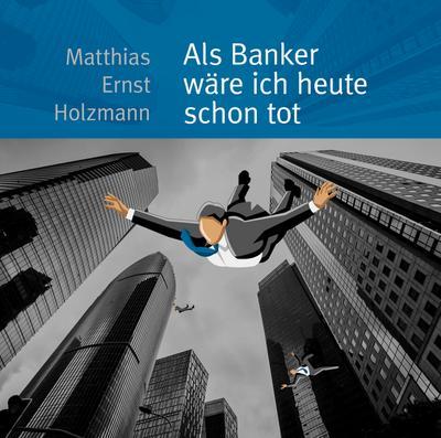 als-banker-ware-ich-heute-scho