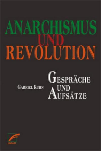 Anarchismus und Revolution: Gespräche und Aufsätze