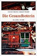 Die Gesundbeterin; Allgäu Krimi; Deutsch
