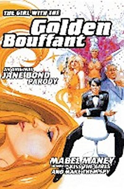 the-girl-with-the-golden-bouffant-an-original-jane-bond-parody