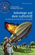 Sabotage auf dem Luftschiff: Ein Ratekrimi um ...