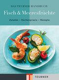 Das TEUBNER Handbuch Fisch & Meeresfrüchte (T ...