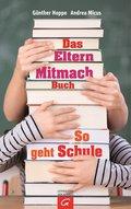 Das Elternmitmachbuch; So geht Schule; Deutsc ...