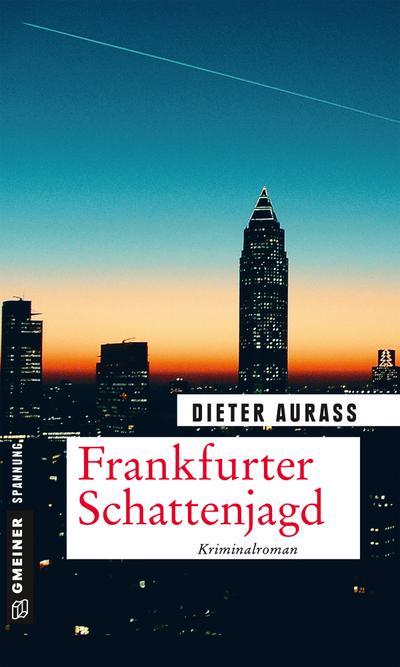 Frankfurter Schattenjagd: Kriminalroman (Kriminalromane im GMEINER-Verlag)
