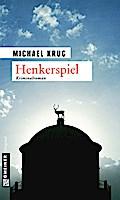 Henkerspiel; Kriminalroman   ; Krimi im Gmein ...